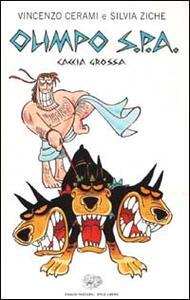 Olimpo S.p.A. Caccia grossa - Vincenzo Cerami,Silvia Ziche - copertina