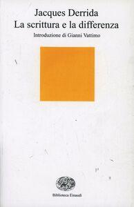 Libro La scrittura e la differenza Jacques Derrida