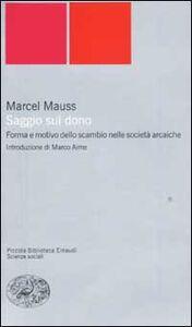 Libro Saggio sul dono. Forma e motivo dello scambio nelle società arcaiche Marcel Mauss