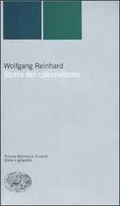Libro Storia del colonialismo Wolfgang Reinhard