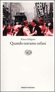 Quando eravamo orfani - Kazuo Ishiguro - copertina