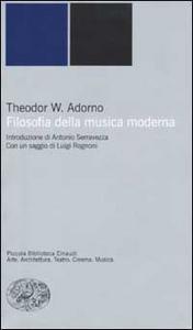 Libro Filosofia della musica moderna Theodor W. Adorno