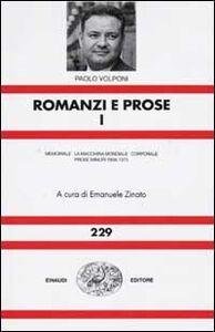 Libro Romanzi e prose. Vol. 1: MemorialeLa macchina mondialeCorporaleProse minori 1956-1975. Paolo Volponi