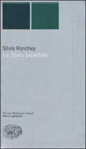 Foto Cover di Lo Stato bizantino, Libro di Silvia Ronchey, edito da Einaudi