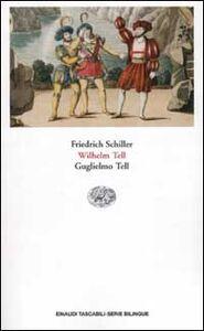 Foto Cover di Guglielmo Tell-Wilhelm Tell. Testo originale a fronte, Libro di Friedrich Schiller, edito da Einaudi