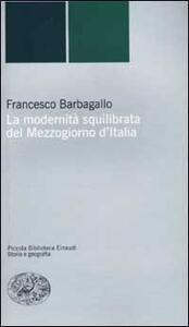 La modernità squilibrata del Mezzogiorno d'Italia - Francesco Barbagallo - copertina