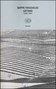 Foto Cover di Lettere. 1940-1962, Libro di Beppe Fenoglio, edito da Einaudi
