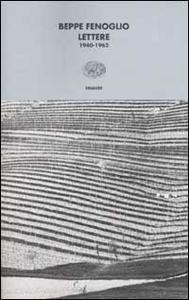 Libro Lettere. 1940-1962 Beppe Fenoglio