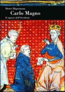 Carlo Magno. Il signore dell'Occidente - Dieter Hägermann - copertina