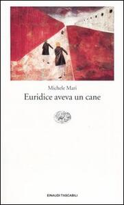Euridice aveva un cane - Michele Mari - copertina
