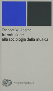 Libro Introduzione alla sociologia della musica Theodor W. Adorno