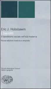 Libro I banditi. Il banditismo sociale nell'età moderna Eric J. Hobsbawm