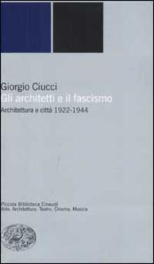 Gli architetti e il fascismo. Architettura e città 1922-1944.pdf