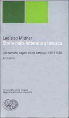 Winniearcher.com Storia della letteratura tedesca. Vol. 1: Dai primordi pagani all'età barocca (750-1700). Image