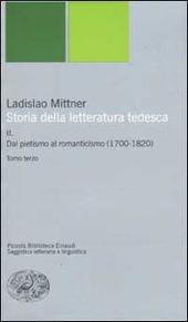 Storia della letteratura tedesca. Vol. 2: Dal pietismo al romanticismo (1700-1820).