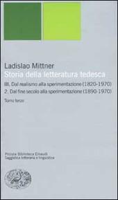Storia della letteratura tedesca. Vol. 3/2: Dal realismo alla sperimentazione (1890-1970). Dal fine secolo alla sperimentazione (1890-1970).