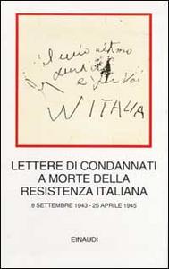 Libro Lettere di condannati a morte della Resistenza italiana. 8 settembre 1943-25 aprile 1945