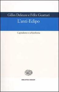 L' anti-Edipo. Capitalismo e schizofrenia - Gilles Deleuze,Félix Guattari - copertina