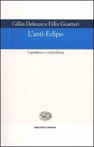 Foto Cover di L' anti-Edipo. Capitalismo e schizofrenia, Libro di Gilles Deleuze,Félix Guattari, edito da Einaudi