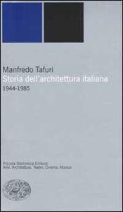 Libro Storia dell'architettura italiana. 1944-1985 Manfredo Tafuri
