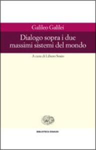 Libro Dialogo sopra i due massimi sistemi del mondo Galileo Galilei