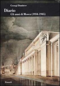 Diario. Gli anni di Mosca (1934-1945) - Georgi Dimitrov - copertina