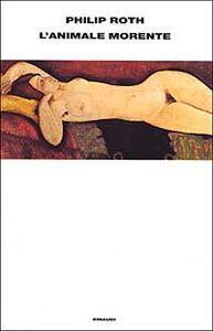 Foto Cover di L' animale morente, Libro di Philip Roth, edito da Einaudi