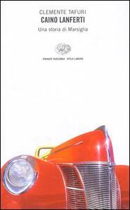 Caino Lanferti. Una storia di Marsiglia - Clemente Tafuri - copertina