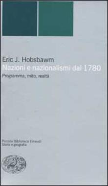 Nazioni e nazionalismi. Programma, mito, realtà - Eric J. Hobsbawm - copertina
