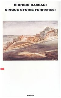Cinque storie ferraresi - Bassani Giorgio - wuz.it