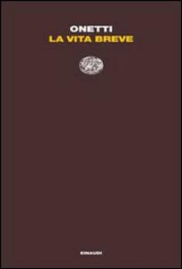 Libro La vita breve Juan Carlos Onetti