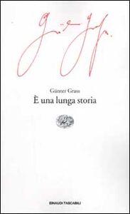 Foto Cover di È una lunga storia, Libro di Günter Grass, edito da Einaudi