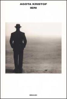 Ieri - Agota Kristof - copertina