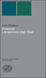 Foto Cover di Il nazismo e lo sterminio degli Ebrei, Libro di Léon Poliakov, edito da Einaudi
