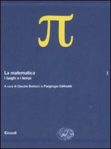 La matematica. Vol. 1: I luoghi e i tempi. - copertina