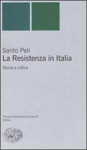 La Resistenza in Italia. Storia e critica - Santo Peli - copertina