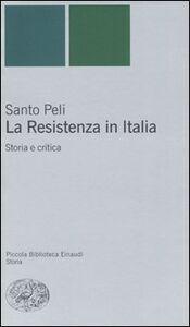 Libro La Resistenza in Italia. Storia e critica Santo Peli