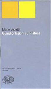 Foto Cover di Quindici lezioni su Platone, Libro di Mario Vegetti, edito da Einaudi