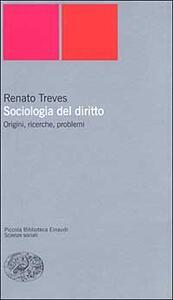 Sociologia del diritto. Origini, ricerche e problemi - Renato Treves - copertina