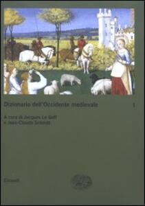 Dizionario dell'Occidente medievale. Temi e percorsi. Vol. 1: Aldilà-Lavoro. - copertina