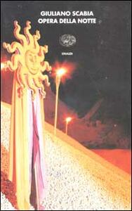 Opera della notte. Incisioni dell'autore - Giuliano Scabia - copertina