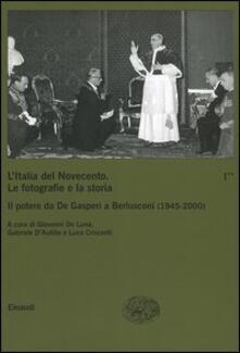 Nordestcaffeisola.it L' Italia del Novecento. Le fotografie e la storia. Vol. 1\2: Il potere da De Gasperi a Berlusconi (1945-2000). Image