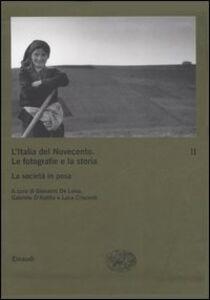 Libro L' Italia del Novecento. Le fotografie e la storia. Vol. 2: La società in posa.