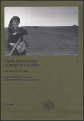 L' Italia del Novecento. Le fotografie e la storia. Vol. 2: La societa in posa.