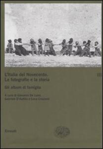 L' Italia del Novecento. Le fotografie e la storia. Vol. 3: Gli album di famiglia. - copertina