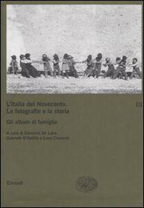 Libro L' Italia del Novecento. Le fotografie e la storia. Vol. 3: Gli album di famiglia.