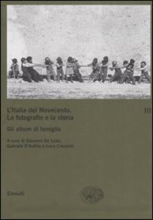 Squillogame.it L' Italia del Novecento. Le fotografie e la storia. Vol. 3: Gli album di famiglia. Image