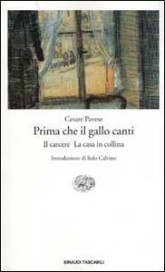 Prima che il gallo canti-Il carcere-La casa in collina - Cesare Pavese - copertina