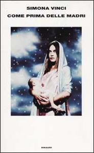 Libro Come prima delle madri Simona Vinci