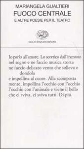 Libro Fuoco centrale e altre poesie per il teatro Mariangela Gualtieri